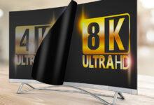 4K TV - 8K